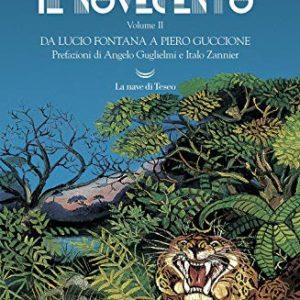 IL NOVECENTO II. DA LUCIO FONTANA A PIERO GUCCIONE