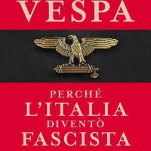 PERCHE' L'ITALIA DIVENTO' FASCISTA