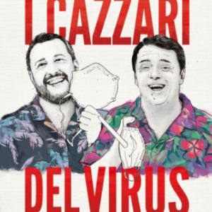 I CAZZARI DEL VIRUS Diario della pandemia tra eroi e chiacchieroni